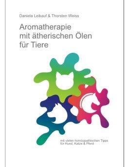 Aromatherapie mit ätherischen Ölen für Tiere