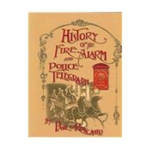 History of the Fire Alarm And Police Telegraph