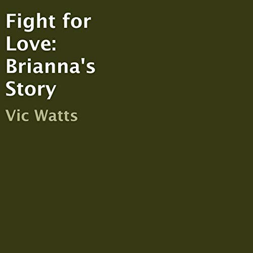 Fight for Love: Brianna's Story audiobook cover art