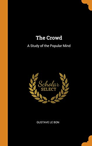 The Crowd: Gustave Le Bon: Amazon com: Panworld Global