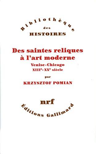 Des saintes reliques à l'art moderne: Venise-Chicago, XIIIᵉ-XXᵉ siècle (Bibliothèque illustrée des histoires)