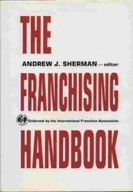 The Franchising Handbook: Endorsed by the International Franchise Association