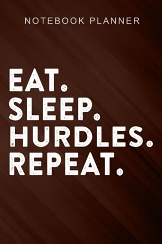 Notebook Planner Eat Sleep Hurdles Repeat Athletes Sports Hurdles saying: 6x9 in ,Book,Event,Do It All,Budget Tracker,Finance,Work List,Bill,Life