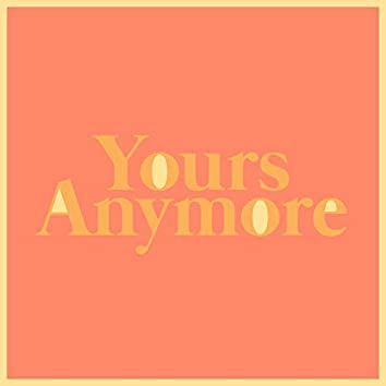 Yours Anymore