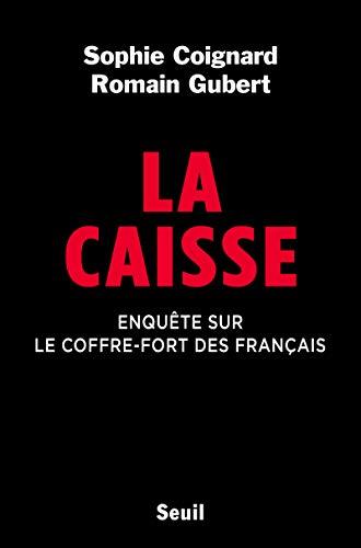 La Caisse. Enquête sur le coffre-fort des français (Documents (H.C))