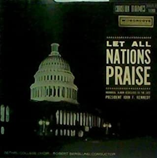 Let All Nations Praise: A Memorial Album Dedicated to the Late President John F. Kennedy