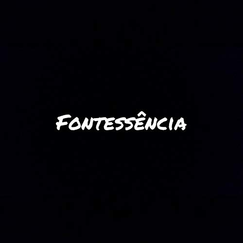 Fontessência [Explicit]