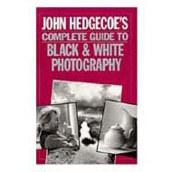 John Hedgecoe's Complete Guide to B & W Photography - Book