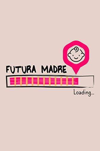 Futura Madre: Regalo perfetto, originale e unico per tua Futura Madre come regalo di compleanno, San Valentino o Natale.