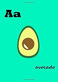 Avocado: A is for Avocado, Foodie A to Z, food lover, gourmet, alphabet, retro, vintage, classic, 100 pages lined notebook notepad journal diary gift recipe book 7 x 10 inches / 17.78 x 25.4 cm