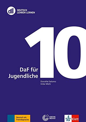 DLL 10: DaF für Jugendliche: Deutsch als Fremdsprache. Buch mit DVD-Video (DLL - Deutsch Lehren Lernen: Die neue Fort- und Weiterbildungsreihe des Goethe-Instituts)