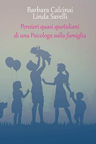 Pensieri quasi quotidiani di una Psicologa sulla famiglia