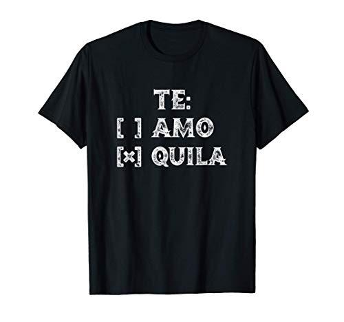 Te Amo Tequila Divertido Humor de beber español mexicano Camiseta