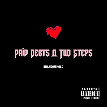 Paid Debts & Two Steps