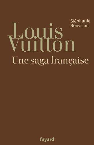 Louis Vuitton: Une saga française