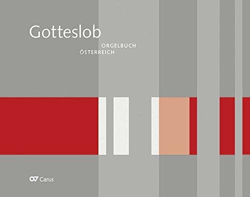 Orgelbuch zum Gotteslob. Eigenteil Österreich: Orgelbegleitsätze zu sämtlichen Liedern und Gesängen (Musik zum Gotteslob)