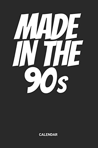 Made In The 90s Calendar: Retro Back to the 90s Themed Weekly and Monthly Calendar Planner (6x9 inches) ideal as a vintage 1990s memory Calendar ... a Guest Calendar Book for all nineties Lover.