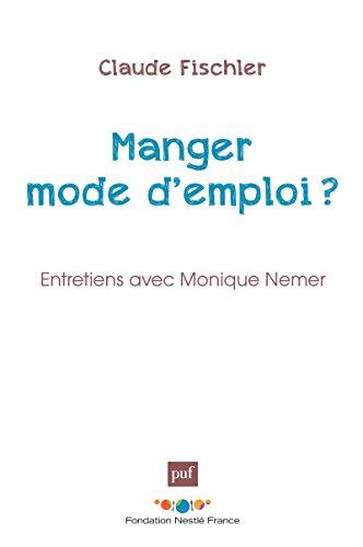 Manger : mode d'emploi ?: Entretien avec Monique Nemer (FONDATION NESTL) (French Edition)