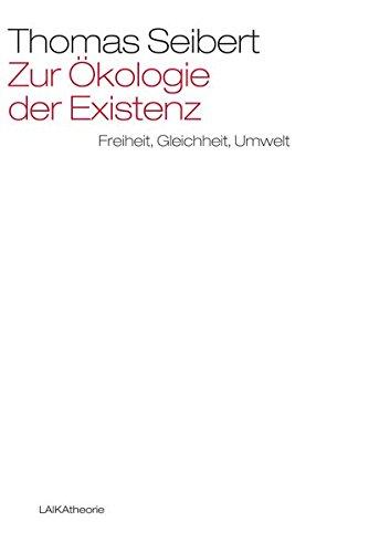 Zur Ökologie der Existenz: Freiheit, Gleichheit, Umwelt (laika theorie)