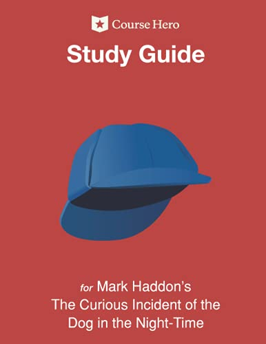 Study Guide for Mark Haddon's The Curious Incident of the Dog in the Night-Time