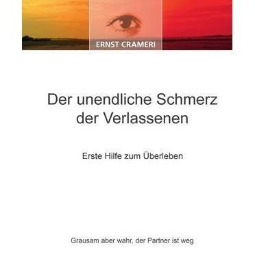 BY Crameri, Ernst ( Author ) [ DER UNENDLICHE SCHMERZ DER VERLASSENEN (GERMAN) ] Apr-2013 [ Paperback ]