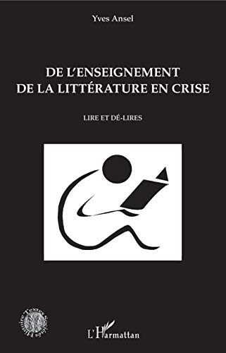 De l'enseignement de la littérature en crise: Lire et dé-lires