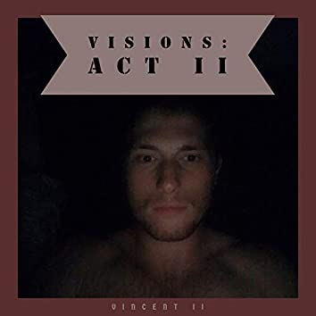 Visions: Act II