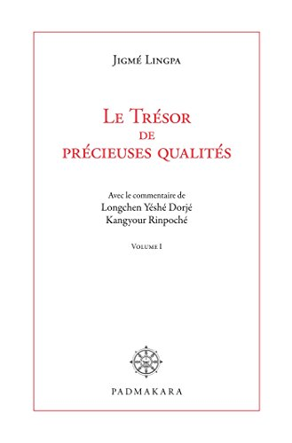 Le Trésor de précieuses qualités: avec le commentaire de Longchen Yeshe Dorjé Kangyour Rinpoché