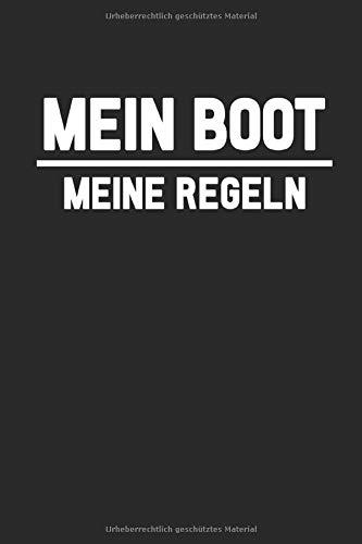 """Mein Boot Meine Regeln: Notizbuch Planer Tagebuch Schreibheft Notizblock - Geschenk für Segler, Kapitäne, Bootsfahrer, Skipper und Yacht Besitzer (15,2 x 22.9 cm, 6\"""" x 9\"""", 120 Seiten Liniert )"""