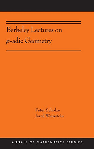 Berkeley Lectures on p-adic Geometry: (AMS-207) (Annals of Mathematics Studies (389))