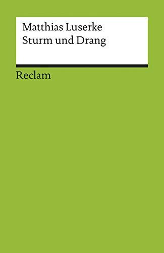 Sturm und Drang: Autoren – Texte – Themen. (Literaturstudium) (Reclams Universal-Bibliothek)