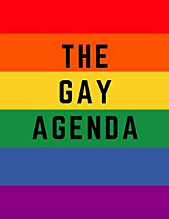 LGBT Theme Rainbow The Gay Agenda Notebook, Blank Lined Journal: 8,5 x 11 , 100 pages