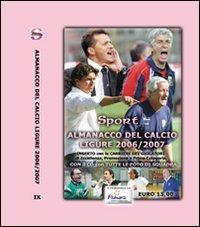 Almanacco del calcio ligure. Con CD-ROM (2006-2007)