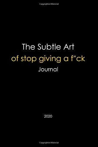 """The Subtle Art of Stop Giving a F*ck Journal: Mark Notes of The Approach to Living the Good Life / size 6x9"""" with 120 pages Counterintuitive Note Book Collection Black"""