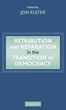 Retribution and Reparation in the Transition to Democracy by Jon Elster (Editor) � Visit Amazons Jon Elster Page search results for this author Jon Elster (Editor) (8-May-2006) Hardcover