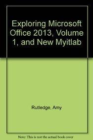 Exploring Microsoft Office 2013 + New Myitlab