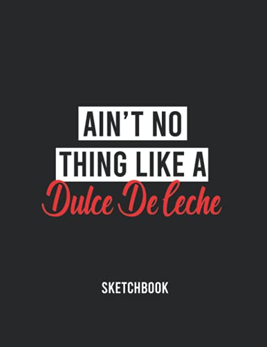 """Dulce De Leche LOVERS COMICBOOK /AIN'T NOTHING LIKE A Dulce De Leche: / Create Your Own Comics With This Comic Book Journal Notebook for Kids and Adults - Blank Comics Storyboard Notebook : Over 120 Pages Large Big 8.5"""" x 11"""""""