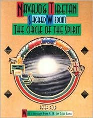 NAVAJO & TIBETAN SACRED WISDOM: THE CIRCLE OF THE SPIRIT