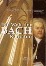 Die Welt der Bachkantaten: Johann Sebastian Bachs Kirchenkantaten: Von Arnstadt bis in die Köthener Zeit