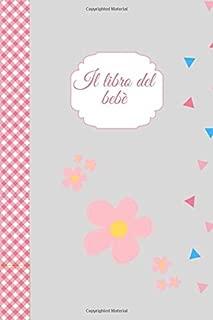 il libro de bebe: Il registro dei bambini per facilitare la comunicazione con la babysitter, l'asilo nido, l'asilo nido o altri operatori sanitari I 60 giorni da compilare (Italian Edition)