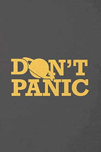Don't Panic: Blank Lined Notebook Journal Diary for Hitchhiker's Guide to the Galaxy Fans