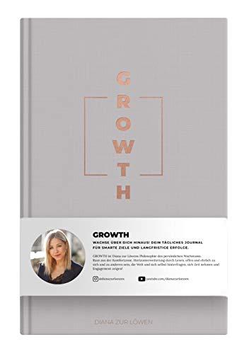 GROWTH: Wachse über dich hinaus! Dein tägliches Journal für smarte Ziele und langfristige Erfolge.