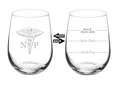 Weinglas Kelch, zweiseitig, Good Day Bad Day Don't Even Ask NP Krankenschwester Praktiker 17 oz Stemless glas