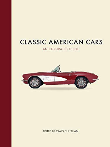 Classic American Cars: An Illustrated Guide