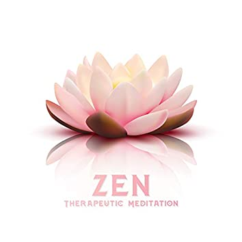 Zen Therapeutic Meditation: Balance of Mind and Spirit, Reduction of Stress and Tension, Inner Harmony and Tranquility, Calmness and Self-Control, Stability and Balance