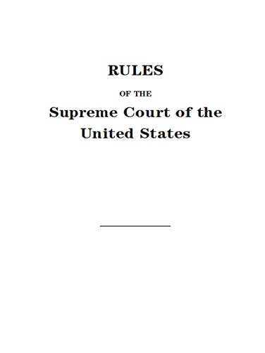 Rules of the Supreme Court of the United States (English Edition)