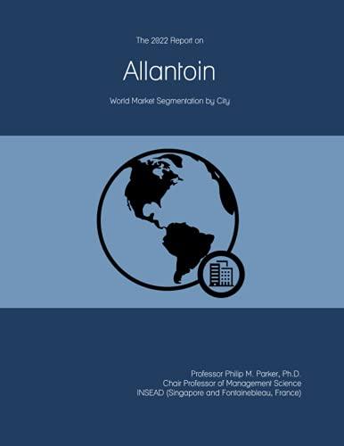 The 2022 Report on Allantoin: World Market Segmentation by City