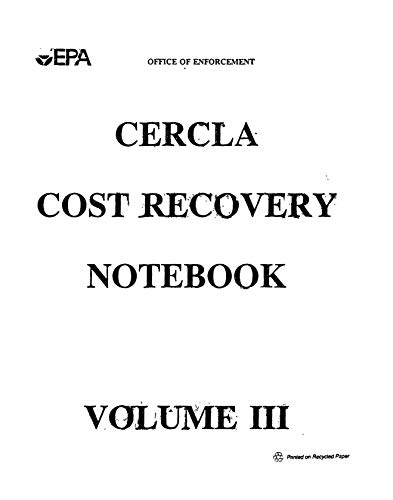 CERCLA Cost Recovery Notebook Volume III Office of Enforcement (English Edition)