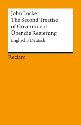 The Second Treatise of Government / Über die Regierung: Englisch/Deutsch (Reclams Universal-Bibliothek)