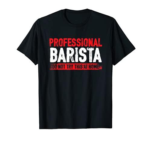Barista Profesional Cafetera Café Espresso Cappuccino Camiseta